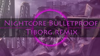 Download Nightcore - Bulletproof Tiborg remix MP3 song and Music Video