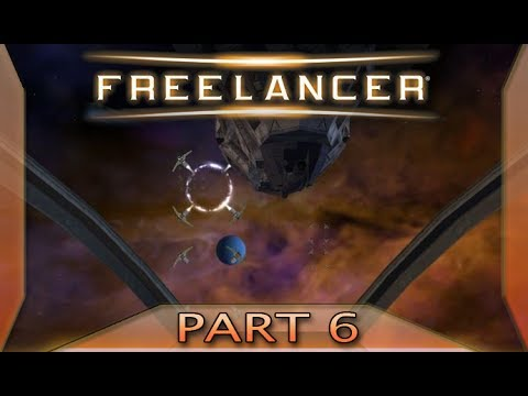 Freelancer - Part 6: Firepower is good (with commentary) PC