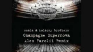 Scala & Kolacny Brothers - Champagne Supernova (Alex Farolfi Rmx)