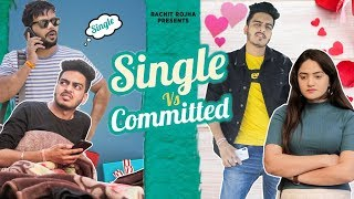 SINGLE vs COMMITTED || Rachit Rojha