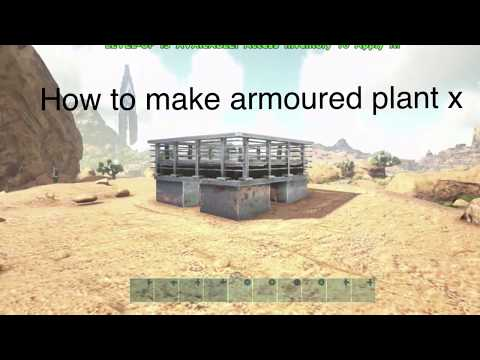 HOW TO MAKE ARMOURED PLANT X | Ark Survival Evolved | Tutorial