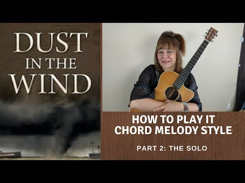 Dust In The Wind - Chord Melody PART 2: THE SOLO - YouTube