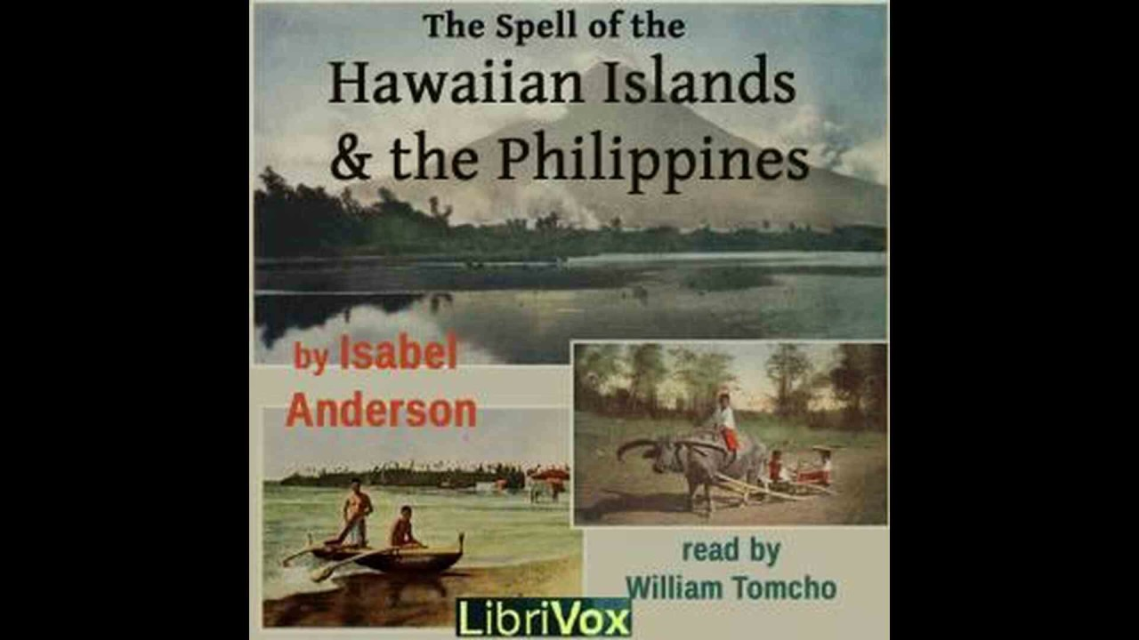 Spell of the Hawaiian Islands and the Philippines by Isabel Anderson #audiobook