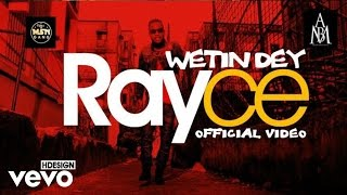 Download Video Rayce - Wetin Dey [Official Video] MP3 3GP MP4