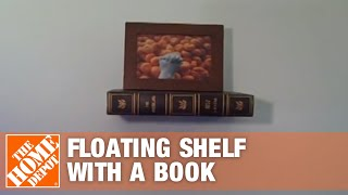 How To Make A Floating Shelf With A Book - The Home Depot