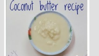 How To Make Coconut Butter With 1 Ingredient: Vegan Butter Recipe