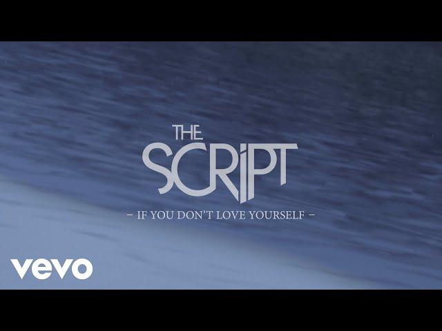 Arti Terjemahan Lirik Lagu The Script - If You Dont Love Yourself
