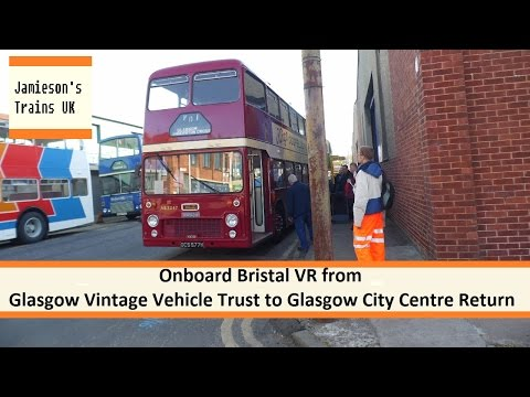 Onboard Bristal VR from Glasgow Vintage Vehicle Trust To Glasgow City Centre Return