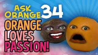 Annoying Orange - Ask Orange #34: Orange Loves Passion!