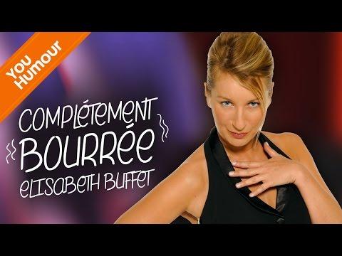 ELISABETH BUFFET - Complètement bourrée