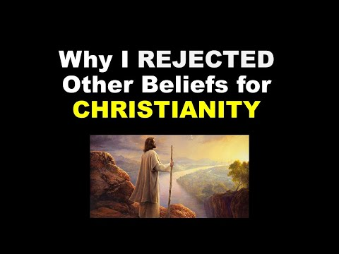 Why I REJECTED Other Beliefs for #Christianity - YouTube