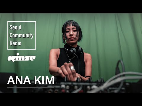 Ana Kim | Seoul Community Radio x Rinse FM