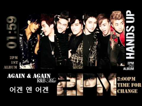 2PM - Again & Again / 어겐 엔 어겐 ( R&B Mix) Audio