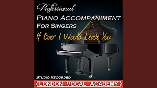 If Ever I Would Leave You ('Camelot' Piano Accompaniment) (Professional Karaoke Backing Track)
