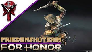 For Honor - Was Neues wagen - Friedenshüterin - Gameplay Let's Play Deutsch