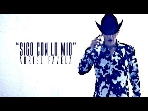 Adriel Favela-  Sigo Con Lo Mio  (Music Video)