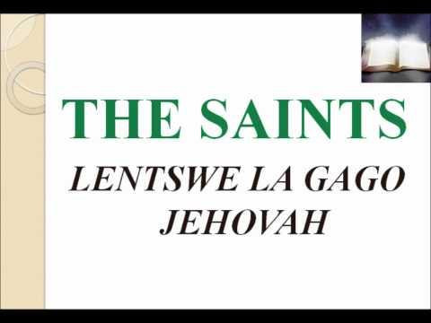 The Saints - Lentswe la gago Jehovah