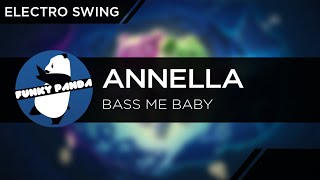 ElectroSWING || Annella - Bass Me Baby