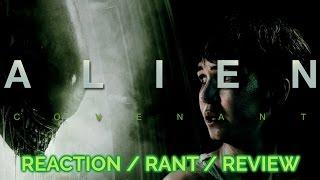 ALIEN: COVENANT (2017) - Reaction/Rant/Review
