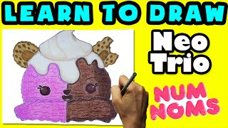 ★How To Draw Num Noms: Neo Trio★ Learn How To Draw Num Noms, Drawing Num Noms Special Edition