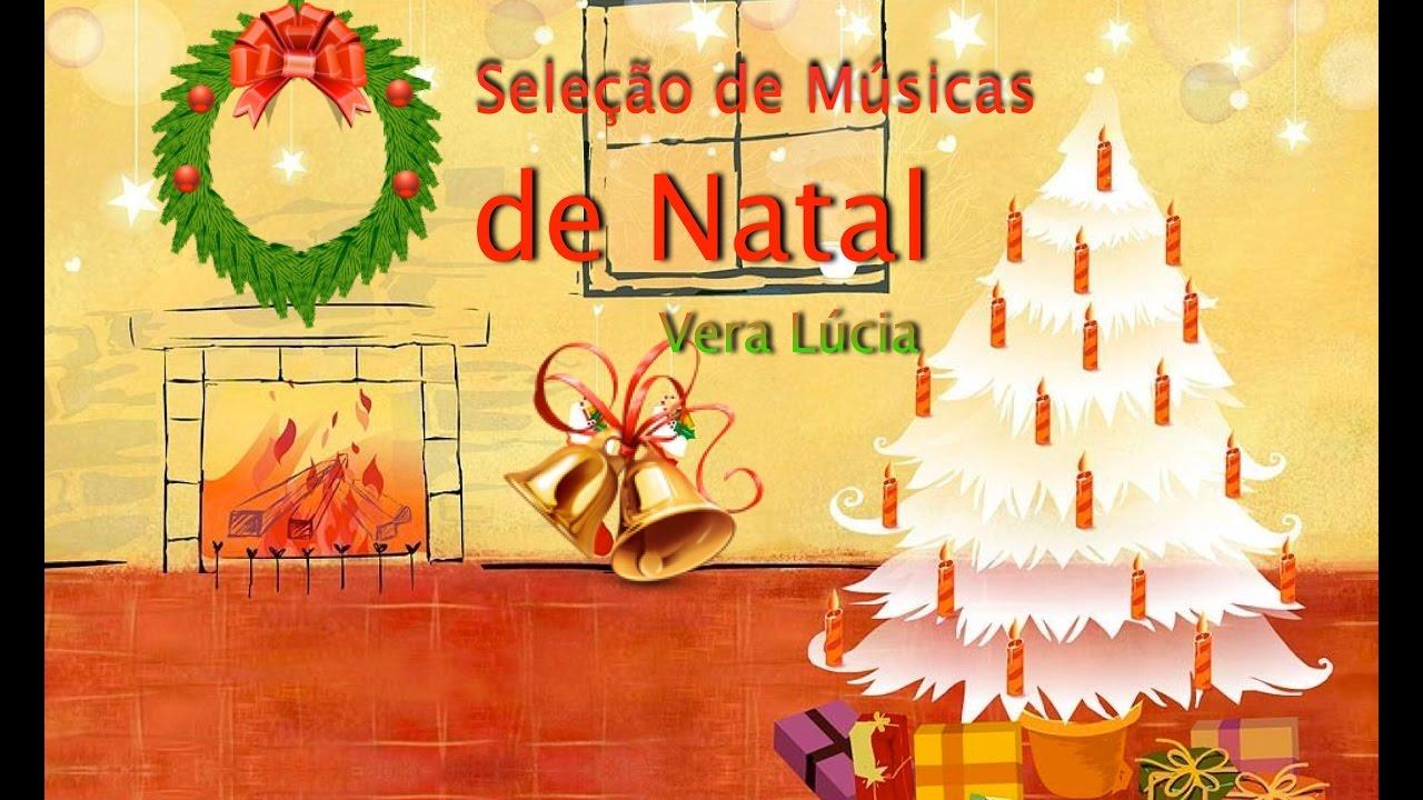 Seleção Das Mais Lindas Músicas De Natal Vera Lúcia Youtube