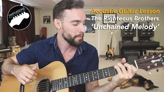 How to Play The Righteous Brothers Unchained Melody- Guitar Lesson