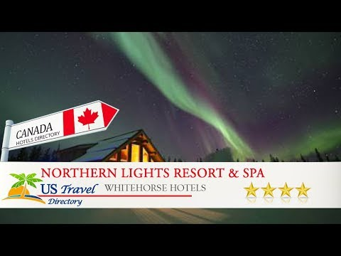 Northern Lights Resort & Spa - Whitehorse Hotels, Canada