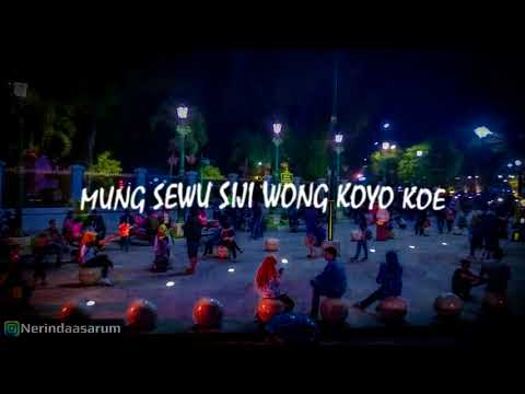 [Seko Opo Atimu] Saiki Tresnoku Yo Mong Nggo Koe - Story Whatsapp Full Lirik Dan Arti