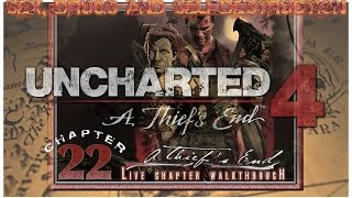 """Sex, Drugs and Uncharted 4   Chapter 22: """"A Thief's End"""" (Crushing Mode)   [LIVE WALKTHROUGH HD]"""