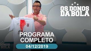 Os Donos da Bola  - 04/12/2019 - Programa completo