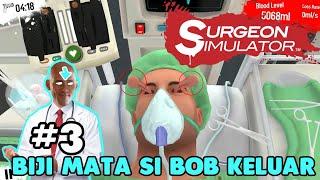 SI BOB KENA PENYAKIT SIPUT GILA!!! Surgeon Simulator Android [INDONESIA]