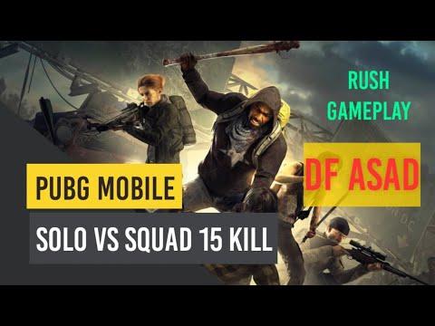 Solo Vs Squad 15 Kill Pubg mobile Rush Game play Df Asad