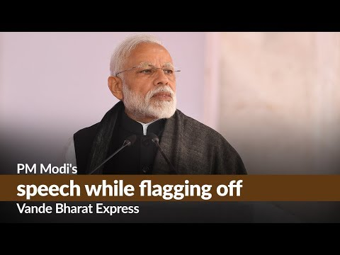 PM Modi's speech while flagging off Vande Bharat Express