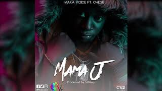Maka Voice Ft Chege   Mama J (Offical Audio)