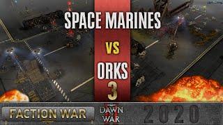 Dawn of War 2 - Faction Wars 2020   Space Marines v Orks #3