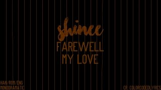 Shinee's farewell my love w/ lyrics! credit: colorcodedlyrics feel free to make (shinee) requests! no copyright infringement intended. this song isn't mine.