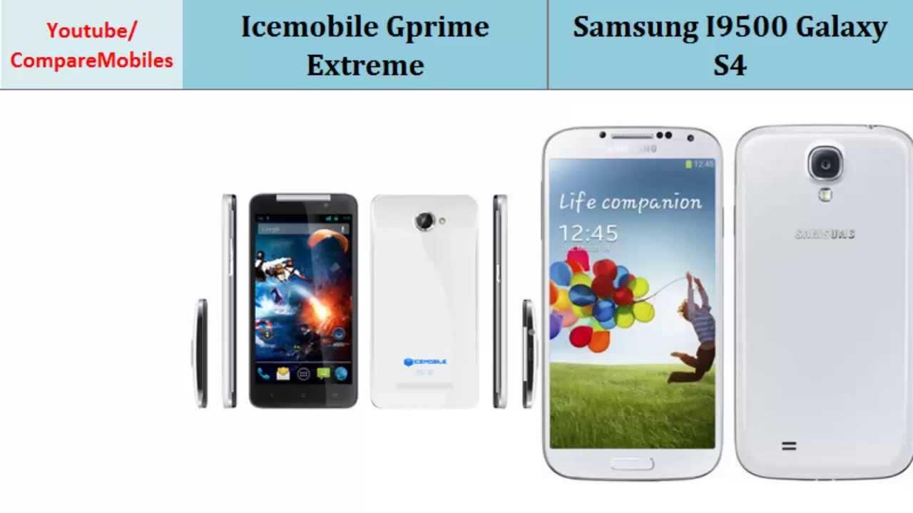 Icemobile Gprime Extreme VS Samsung I9500 Galaxy S4, all ...