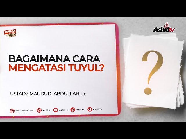 Bagaimana Cara Mengatasi Tuyul - Jama'ah Bertanya Ustadz Menjawab
