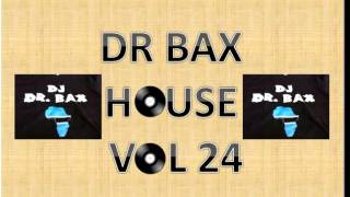DR BAX HOUSE VOL 24 (Afro house ultimix/mashup)