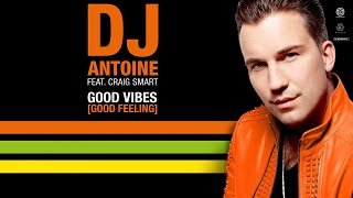 DJ Antoine Ft. Craig Smart - Good VIbes (Good Feeling) (Artwork Video)