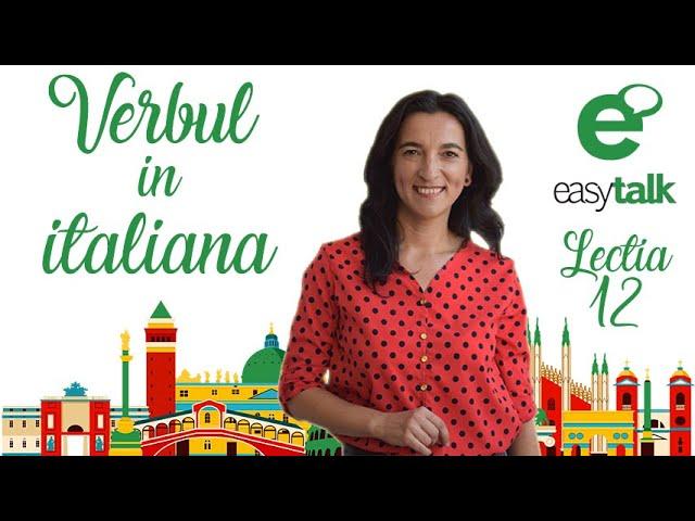 VERBUL | Limba italiana | Lectia 12 (gramatica)