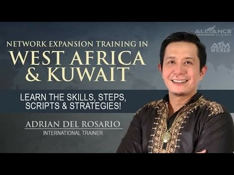 Network Expansion Training in West Africa & Kuwait by Sir Adrian Del Rosario