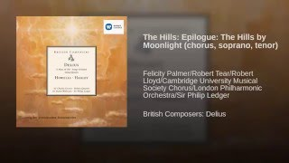 The Hills: Epilogue: The Hills by Moonlight (Lento tranquillo - Andante con moto - Lento...