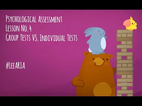 Psychological Assessment- Lesson 4 - Group Tests VS  Individual Tests
