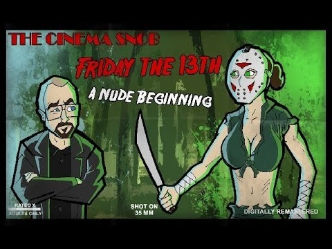 Friday the 13th: A Nude Beginning - The Cinema Snob from YouTube · Duration:  21 minutes 28 seconds