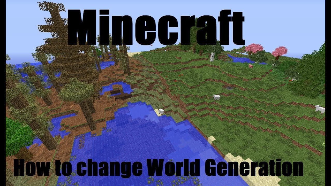 Minecraft How to change world gen for modded and Vanilla