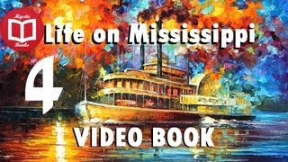 Life on the Mississippi By Mark Twain [Part 4/5] VideoBook