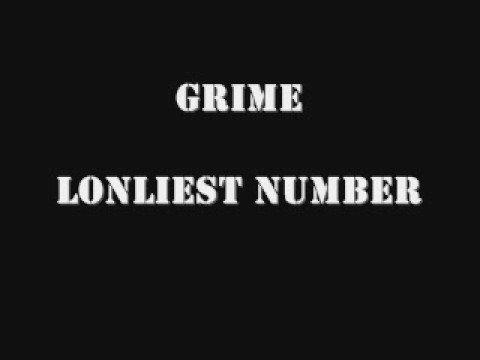 Grime - Lonliest number