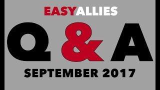 Easy Allies Patron Q&A - September 2017