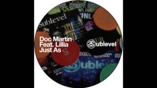 "Doc Martin feat. Lillia ""Just As"" (Sneak"